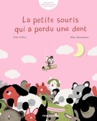 Clair Arthur et Marc Boutavant - La petite souris qui a perdu une dent.