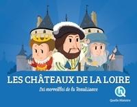 Clair Dozoir et Bruno Wennagel - Les châteaux de la Loire - Les merveilles de la Renaissance.