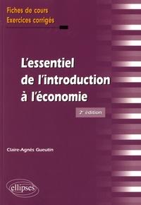 Claire-Agnès Gueutin - L'essentiel de l'introduction à l'économie - Fiches de cours, exercices corrigés.