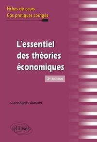 Claire-Agnès Gueutin - L'essentiel des théories économiques.
