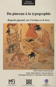 Claire-Akiko Brisset - Du pinceau à la typographie - Regards japonais sur l'écriture et le livre.