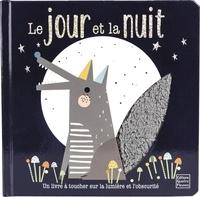 Claire Allouch et Susie Brooks - Le jour et la nuit - Un livre à toucher sur la lumière et l'obscurité.