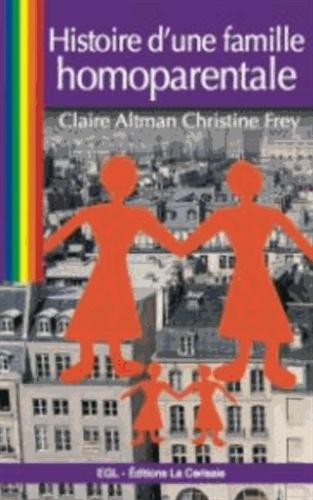 Claire Altman et Christine Frey - Histoire d'une famille homoparentale.
