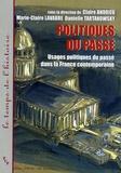 Claire Andrieu et Marie-Claire Lavabre - Politiques du passé - Usages politiques du passé dans la France contemporaine.