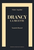 Claire Angelini et Yannick Haenel - Drancy la muette.
