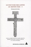 Claire Angotti et Pierre Chastang - Le pouvoir des listes au Moyen Age - Volume 1, Ecritures de la liste.