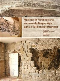 Claire-Anne de Chazelles et Emilie Léal - Maisons et fortifications en terre du Moyen Age dans le Midi méditerranéen.