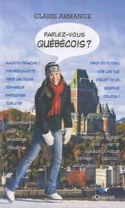 Parlez-vous québécois ? - Claire Armange |