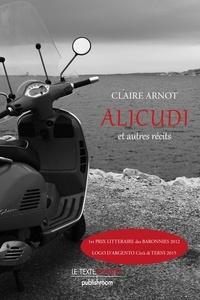 Claire Arnot - Alicudi et autres récits - Recueil de nouvelles bilingue français-italien.