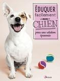 Claire Arrowsmith - Eduquer facilement mon chien pour une relation épanouie.