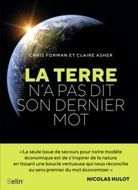 Claire Asher et Chris Forman - La Terre n'a pas dit son dernier mot.