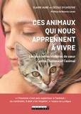 Claire Aubé et Cécile Sylvestre - Ces animaux qui nous apprennent à vivre et à aimer - Les plus belles histoires de coeur entre l'homme et l'animal.