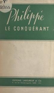 Claire Auberive et P. Estachy - Philippe le conquérant.