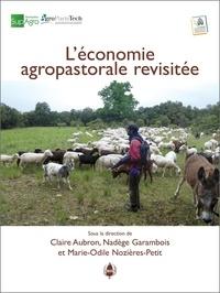 Claire Aubron et Nadège Garambois - L'économie agropastorale revisitée - Formes et conditions de développement de systèmes agropastoraux conciliant création de richesse et d'emplois et entretien des écosystèmes.