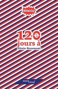 Claire Audhuy - 120 jours à Hénin-Beaumont.