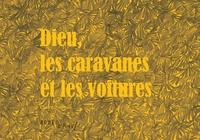 Claire Audhuy - Dieu, les caravanes et les voitures.