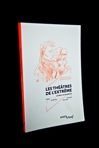 Claire Audhuy et Nicolas Lefebvre - Les théâtres de l'extrême.