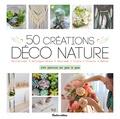 Claire Augustyniak et Denise Crolle-Terzaghi - 50 créations déco nature.
