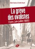 Claire Auzias et Annik Houel - La grève des ovalistes - (Lyon, juin-juillet 1869).