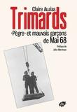 """Claire Auzias - Trimards - """"Pègre"""" et mauvais garçons de Mai 68."""
