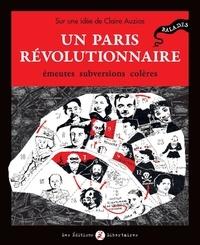 Claire Auzias - Un Paris révolutionnaire - Emeutes, subversions, colères.
