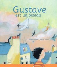 Claire Babin et Olivier Tallec - Gustave est un oiseau.