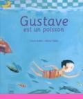Claire Babin et Olivier Tallec - Gustave est un poisson.