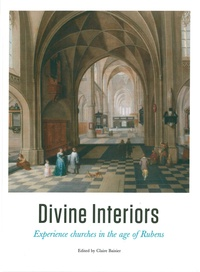 Claire Baisier - Divine Interiors - Experience churches in the age of Rubens.
