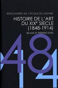 Claire Barbillon et Catherine Chevillot - Histoire de l'art du XIXe siècle (1848-1914) - Bilans et perspectives.