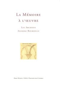 Claire Barbillon - Mémoire à l'oeuvre - Les archives Antoine Bourdelle.