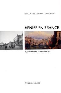 Claire Barbillon - Venise en France - Du romantisme au symbolisme.