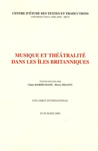 Claire Bardelmann et Pierre Degott - Musique et théâtralité dans les îles britanniques.