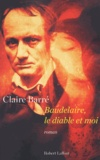 Claire Barré - Baudelaire, le diable et moi.