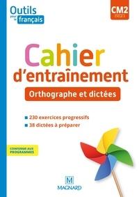 Claire Barthomeuf-Schillinger et Catherine Lahoz - Français CM2 cycle 3 Outils pour le Français - Cahier d'entraînement - Orthographe et dictées.