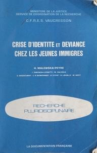 Claire Basdevant et Jean-Pierre Bonerandi - Crise d'identité et déviance chez les jeunes immigrés - Recherche pluridisciplinaire.
