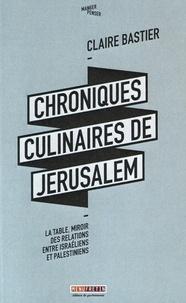 Deedr.fr Chroniques culinaires de Jérusalem - La table, miroir des relations entre Israéliens et Palestiniens Image