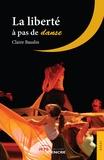 Claire Baudin - La liberté à pas de danse.