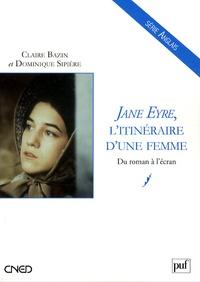 Claire Bazin - Jane Eyre, l'itinéraire d'une femme - Du roman à l'écran.