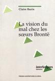 Claire Bazin - La vision du mal chez les soeurs Brontë.