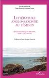 Claire Bazin et Guyonne Leduc - Littérature anglo-saxonne au féminin - (Re)naissance(s) et horizons XVIIIe siècle - XXe siècle.