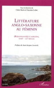 Claire Bazin et Guyonne Leduc - Littérature anglo-saxonne au féminin - renaissances et horizons, XVIIIe-XXe siècles.