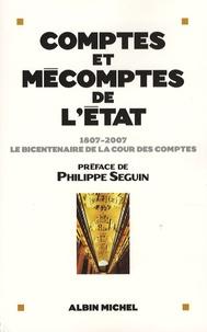Philippe Séguin et Claire Bazy-Malaurie - Comptes et mécomptes de l'Etat - 1807-2007, le bicentenaire de la cour des comptes.