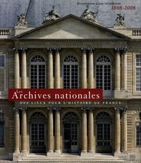 Les Archives nationales - Des lieux pour lhistoire de France - Bicentenaire dune installation 1808-2008.pdf