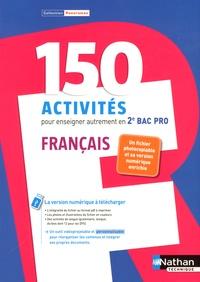 Claire Beilin-Bourgeois et Rémy Collignon - Français 2e Bac Pro 150 activités pour enseigner autrement.