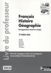 Claire Beilin et Eric Godeau - Français Histoire Géographie EMC 3e Prépa-pro - Tome unique - Livre du professeur.
