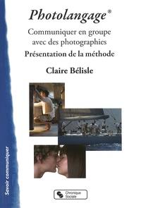 Claire Bélisle - Le photolangage - Communiquer en groupe avec des photographies : présentation de la méthode.