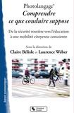 Claire Bélisle et Laurence Weber - Photolangage, comprendre ce que conduire suppose - De la sécurité routière vers l'éducation à une mobilité citoyenne consciente.