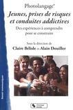 Claire Bélisle et Alain Douiller - Photolangage Jeunes, prises de risques et conduites addictives - Des expériences à comprendre pour se construire.