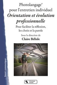 Claire Bélisle - Photolangage pour l'entretien individuel Orientation et évolution professionnelle - Pour faciliter la réflexion, les choix et la parole.