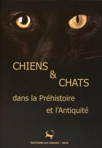 Claire Bellier et Laureline Cattelain - Chiens et chats dans la Préhistoire et l'Antiquité.